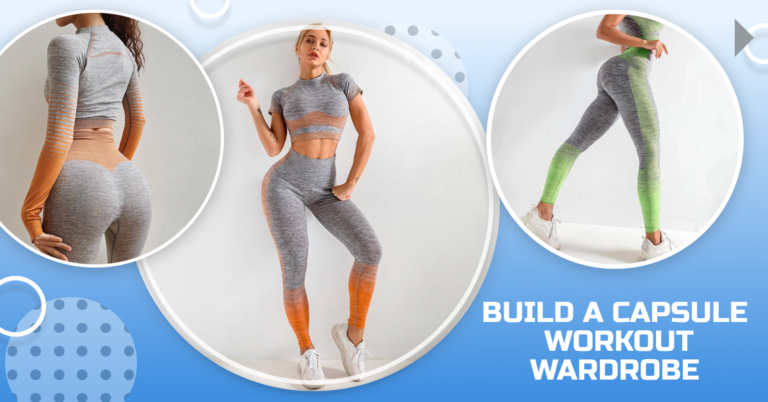 WORKOUT OUTFITTER How To Build A Capsule Workout Wardrobe https://www.workoutoutfitter.com/how-to-build-a-capsule-workout-wardrobe/